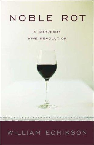 9780393051629: Noble Rot: A Bordeaux Wine Revolution