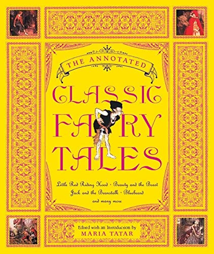The Annotated Classic Fairy Tales (Hardcover): M. Tatar