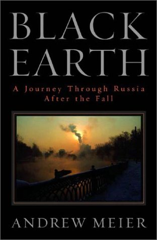 9780393051780: Black Earth: A Journey through Russia after the Fall