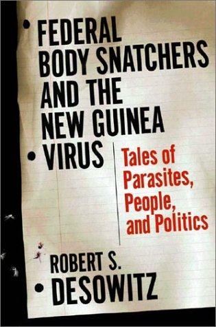 9780393051858: Federal Bodysnatchers and the New Guinea Virus: Tales of People, Parasites, and Politics