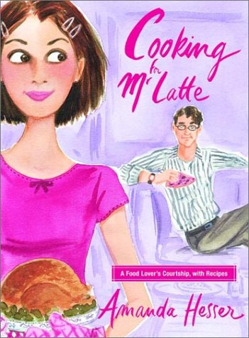 9780393051964: Cooking for Mr. Latte: A Food Lover's Courtship, with Recipes