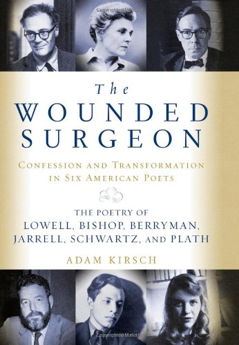 The Wounded Surgeon: Confession and Transformation in: Adam Kirsch