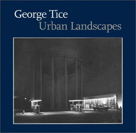 George Tice: Urban Landscapes (signed by artist): Tice, George and Brian Wallis
