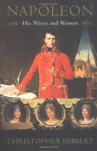 9780393052022: Napoleon: His Wives and Women
