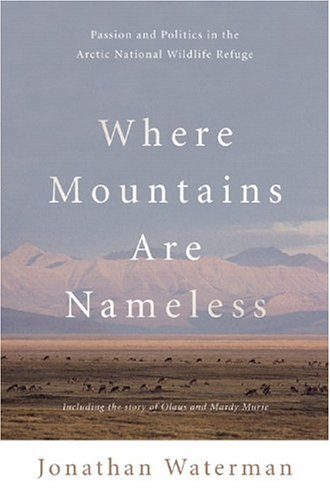 9780393052190: Where Mountains Are Nameless: Passion And Politics In The Arctic National Wildlife Refuge