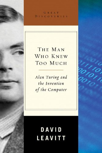 9780393052367: The Man Who Knew Too Much: Alan Turing and the Invention of the Computer (Great Discoveries)