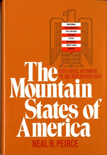 THE MOUNTAIN STATES OF AMERICA People, Politics, and Power in the Eight Rocky Mountain States