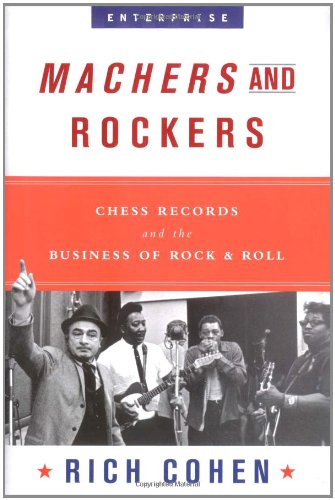 9780393052800: Machers and Rockers: Chess Records and the Business of Rock & Roll (Enterprise)