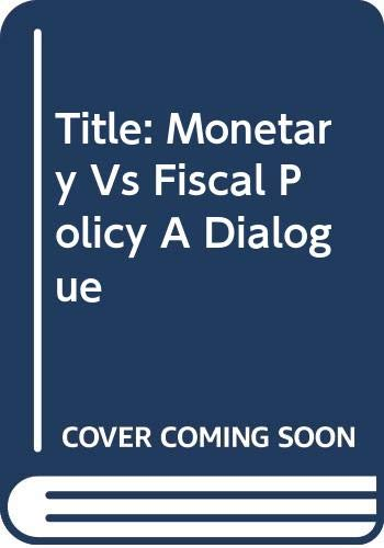 9780393053722: Monetary Versus Fiscal Policy