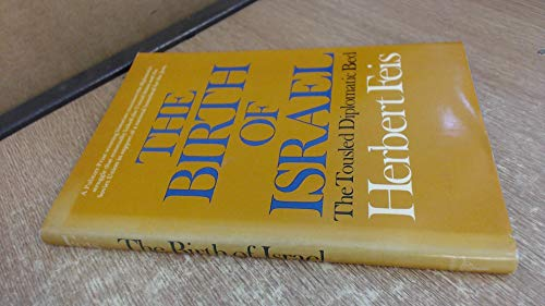 9780393053753: The birth of Israel: The tousled diplomatic bed