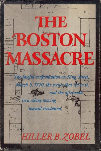 The Boston Massacre: Zobel, Hiller B.