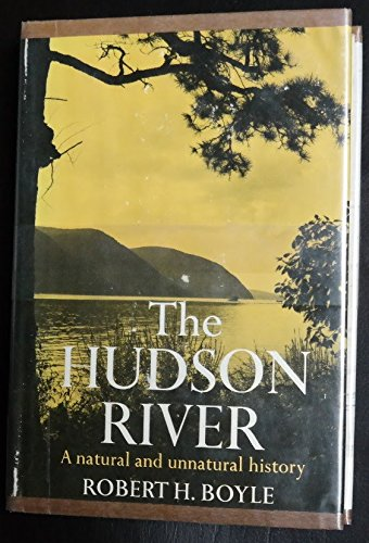 The Hudson River : a natural and: Boyle, Robert H.