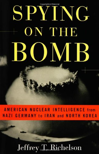 9780393053838: Spying on the Bomb: American Nuclear Intelligence from Nazi Germany to Iran and North Korea