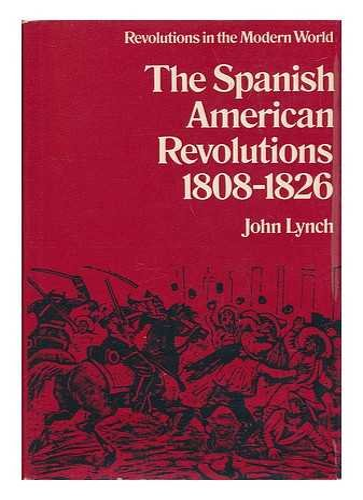 9780393053883: The Spanish American revolutions, 1808-1826 (Revolutions in the modern world)