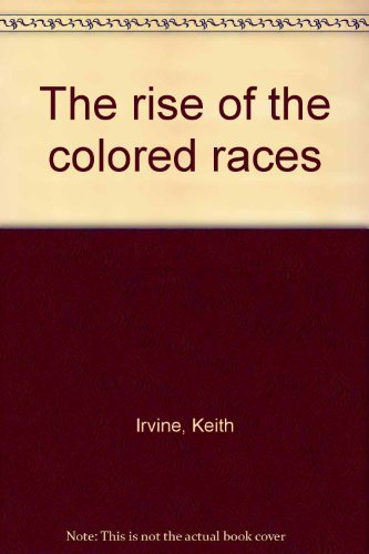 9780393053920: The rise of the colored races