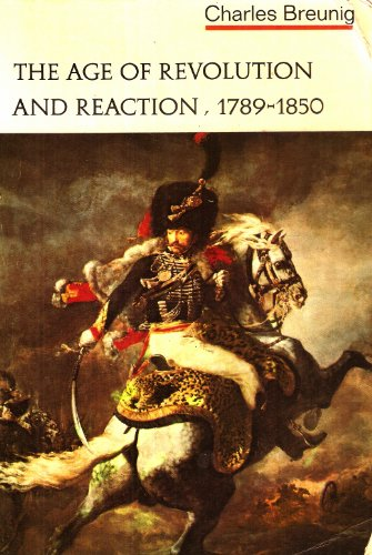 The Age of Revolution and Reaction, 1789-1850: Breunig, Charles