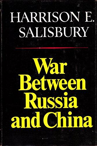 WAR BETWEEN RUSSIA & CHINA CL: Salisbury, Harrison E.