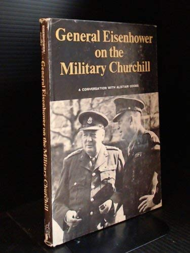 General Eisenhower on the Military Churchill