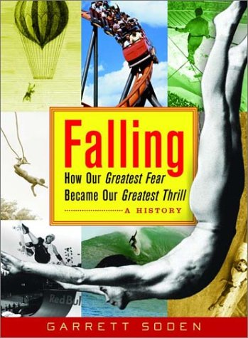 9780393054132: Falling: How Our Greatest Fear Became Our Greatest Thrill--A History