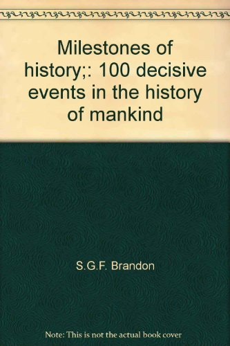 9780393054323: Milestones of history;: 100 decisive events in the history of mankind