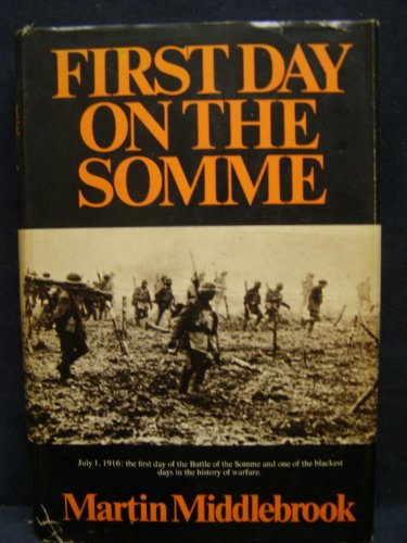 The First Day on the Somme 1 July 1916: Middlebrook, Martin