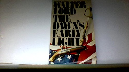 The Dawn's Early Light: Lord, Walter