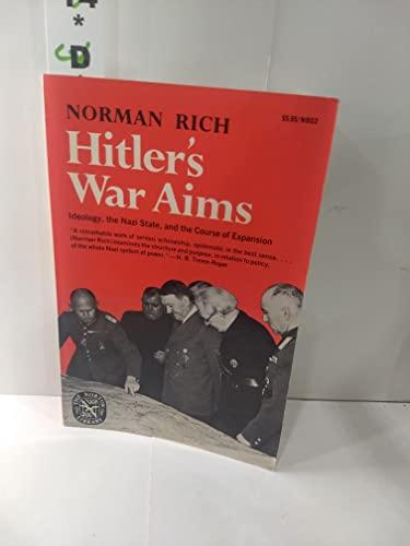 Hitler's War Aims : Ideology, the Nazi: Norman M. Rich