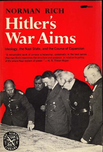 Hitler's War Aims, 2 volumes: I) Ideology, the Nazi State, and the Course of Expansion, II) ...