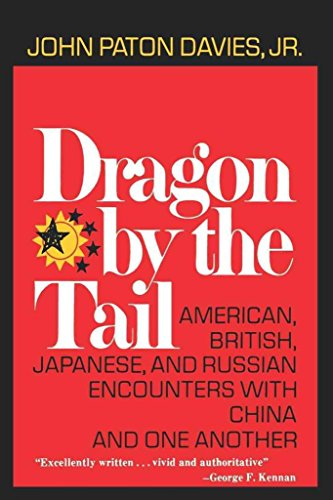 Dragon by the tail;: American, British, Japanese, and Russian encounters with China and one another...