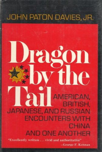 Dragon by the Tail : American, British, Japanese, and Russian Encounters with China and One Another