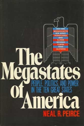 The Megastates of America: People, Politics, and Power in the Ten Great States