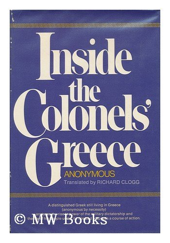 9780393054668: Inside the Colonels' Greece, by 'athenian. ' Translated and with an Introd. by Richard Clogg