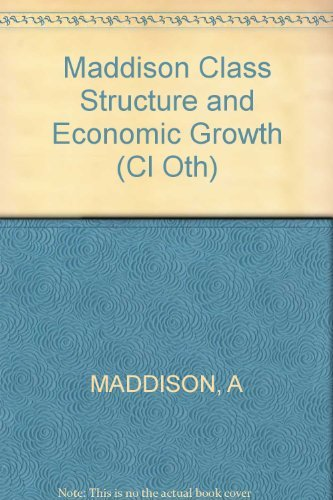 9780393054675: Maddison Class Structure and Economic Growth (Cl Oth)