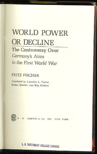 9780393054712: World Power or Decline: The Controversy over Germany's Aims in the First World War.