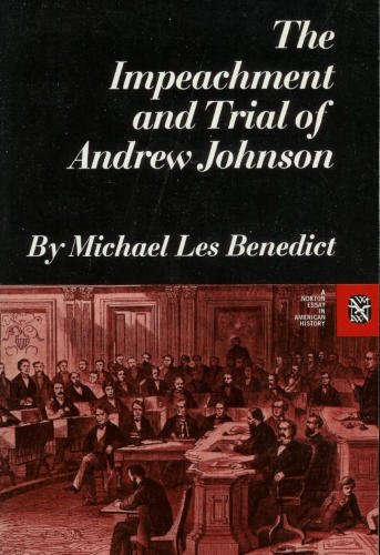 9780393054736: The Impeachment and Trial of Andrew Johnson (The Norton Essays in American History)