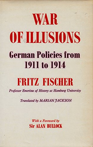 9780393054804: War of Illusions: German Policies from 1911 to 1914