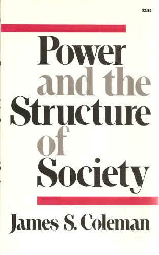 Power and the structure of society (Fels lectures on public policy analysis): Coleman, James Samuel