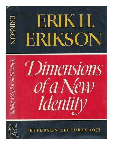 Dimensions of a New Identity: Erikson, Erik H.