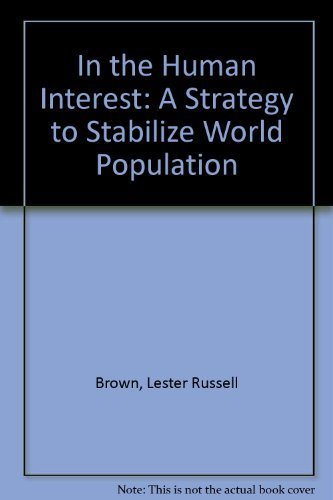 In the Human Interest: A Strategy to: Brown, Lester Russell