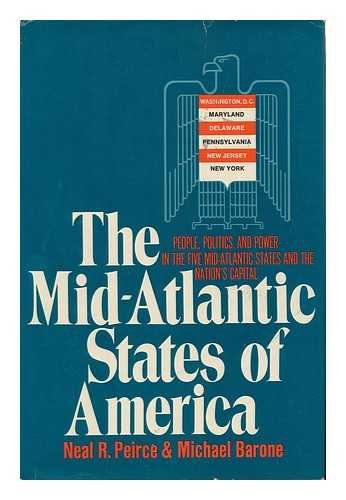 The Mid-Atlantic States of America : People,: Neal R. Pierce;