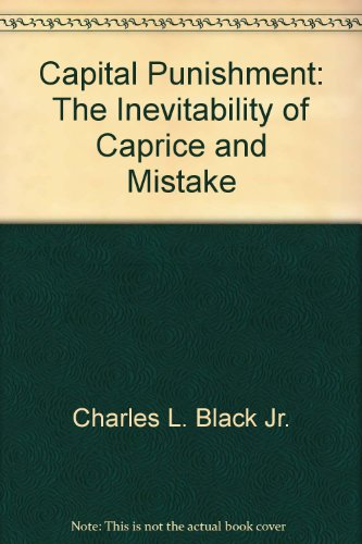 9780393055467: Capital Punishment: The Inevitability of Caprice and Mistake
