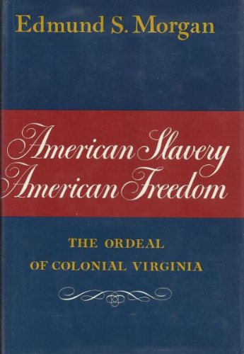 9780393055542: American Slavery, American Freedom: The Ordeal of Colonial Virginia