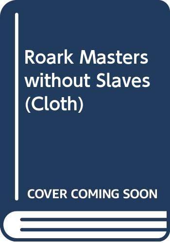 Roark Masters Without Slaves (Cloth): James L. Roark