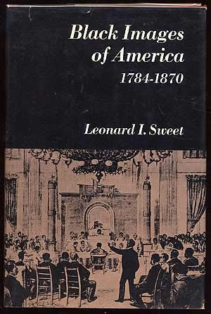Black images of America, 1784-1870 (The Norton essays in American history) (9780393055696) by Leonard I Sweet