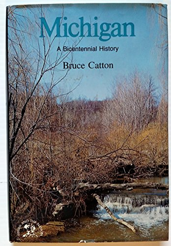 Michigan: A Bicentennial History (States and the: Catton, Bruce