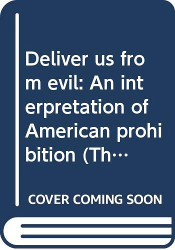 9780393055849: Deliver us from evil: An interpretation of American prohibition (The Norton essays in American history)