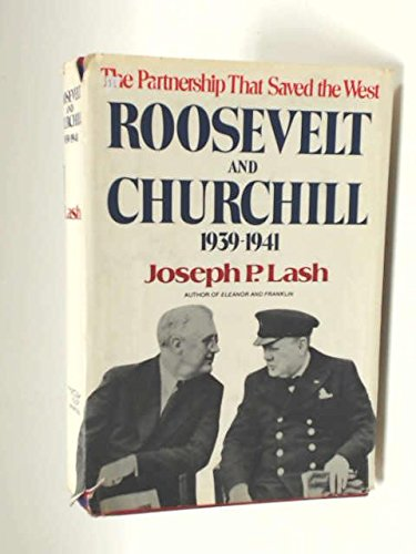 Roosevelt and churchill 1939-1941: Joseph P.Lash