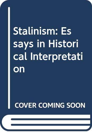 Stalinism: Essays in Historical Interpretation: Robert C. Tucker