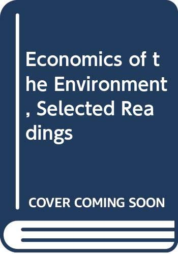 9780393056143: Economics of the Environment, Selected Readings