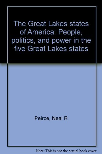 9780393056198: The Great Lakes States of America: People, politics, and power in the five Great Lakes States